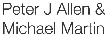 Peter J Allen & Michael Martin